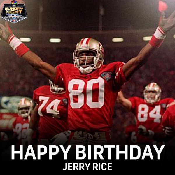 HAPPY BIRTHDAY JERRY RICE