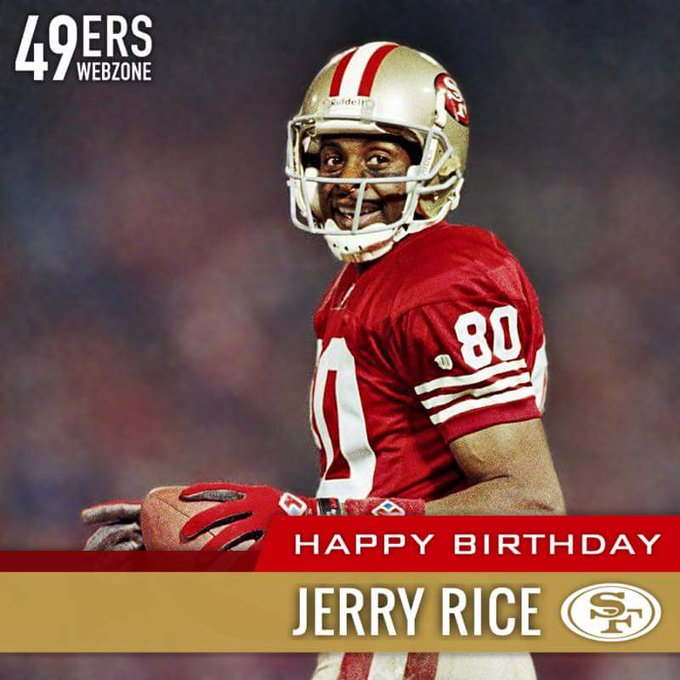 Growing up I had two heroes!!! My Dad and Jerry Rice!!! Happy Birthday man!!!