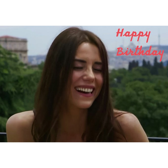 Happy Birthday for you turkish princess Cansu Dere
