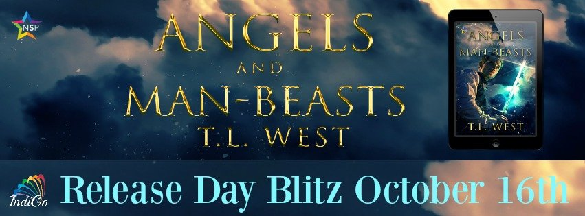 Release Day Blitz: Angels and Man-Beasts by T.L. West + Exclusive Excerpts & Giveaway! https://t.co/ZPXtiE0UuM https://t.co/4xJpQyJJKW
