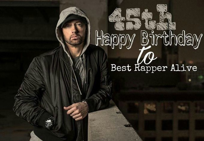 "HAPPY BIRTHDAY ""EMINEM\"" YOU ARE THE BEST THING EVER HAPPENED TO ME. \""STAN\""FOREVER"