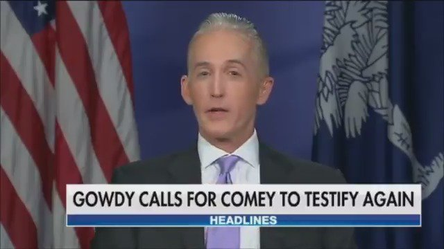 .@TGowdySC wants Comey to testify again about Hillary Clinton