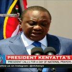 President Kenyatta calls for a day of prayer on Sunday