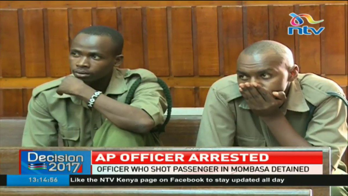 AP officer who shot a passenger in Mombasa has been arrested