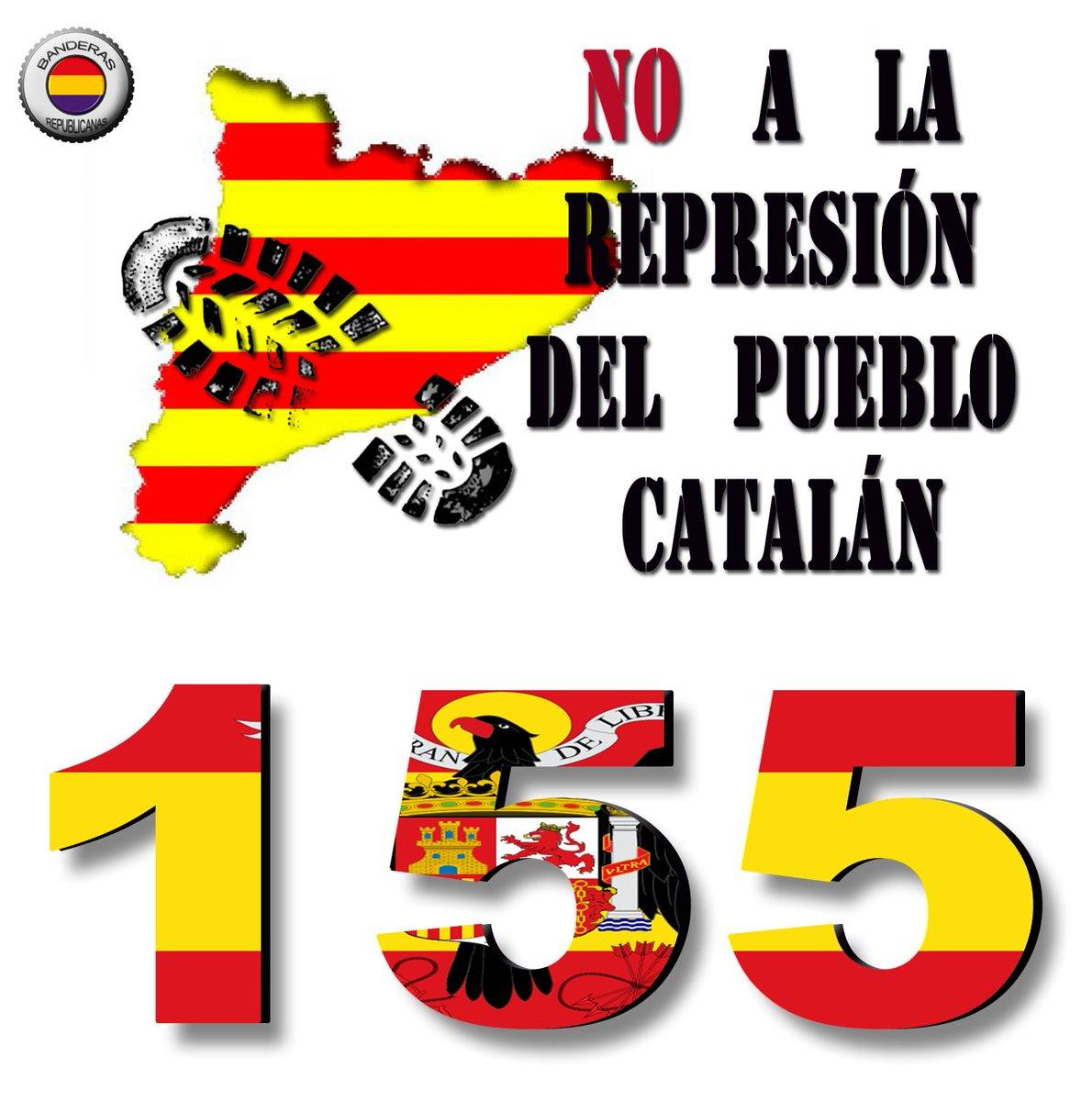 RT @BanderasRepubli: No a la represión del pueblo catalán #AlBorde155ARV #FuturoCataluñaM4 https://t.co/wIStVM0nLV