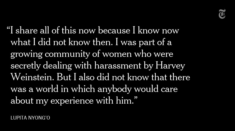 RT @nytimes: Lupita Nyong'o writes in @nytopinion: What Harvey Weinstein did to me https://t.co/9m5tKiQTPm https://t.co/1GF0nYxhcn