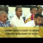 Timamy wants court to order scrutiny & recount of votes