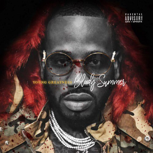 [Mixtape] Young Greatness (@YoungGreatness7) - #BloodySummer :: Coming Soon! https://t.co/cjMhb3lc92 @LiveMixtapes https://t.co/yx2tlsbnkR