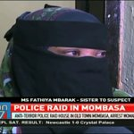 Anti-terror police raid a house in Mombasa arresting a female suspect