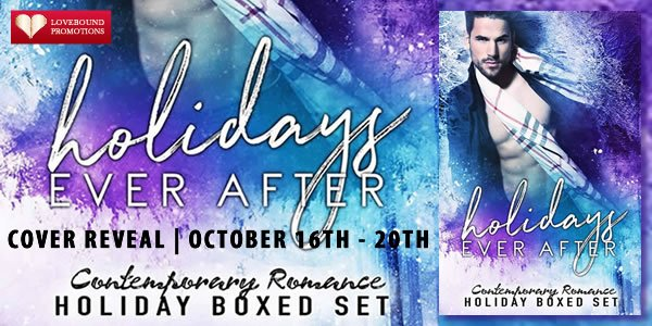 Holidays Ever After: Contemporary Romance Holiday Boxed Set 💗 Cover Reveal & EXCLUSIVE eBook Giveaway 💗 (Holiday Romance)