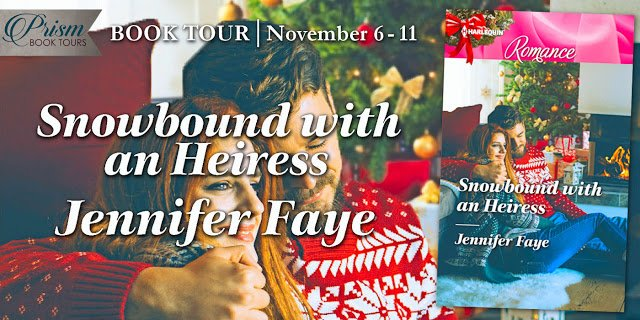 #BlogTour #Giveaway #Review – SNOWBOUND WITH AN HEIRESS by Jennifer Faye