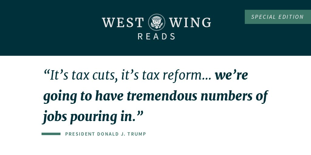 Stories the West Wing is Reading: Tax Cuts and Job Growth https://t.co/WKpIH5Cr1r https://t.co/rPQxrTrcBL