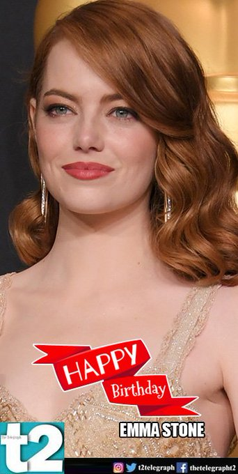 T2 wishes a happy birthday to Li\l Miss Sunshine Emma Stone.