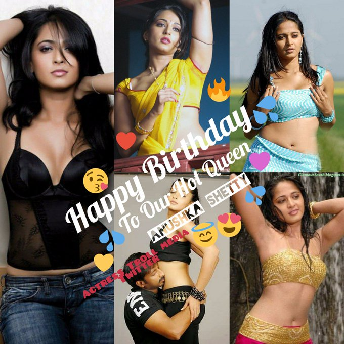 Happy Birthday !!!      To Our Hot Slutty Queen    Anushka Shetty !!!!!