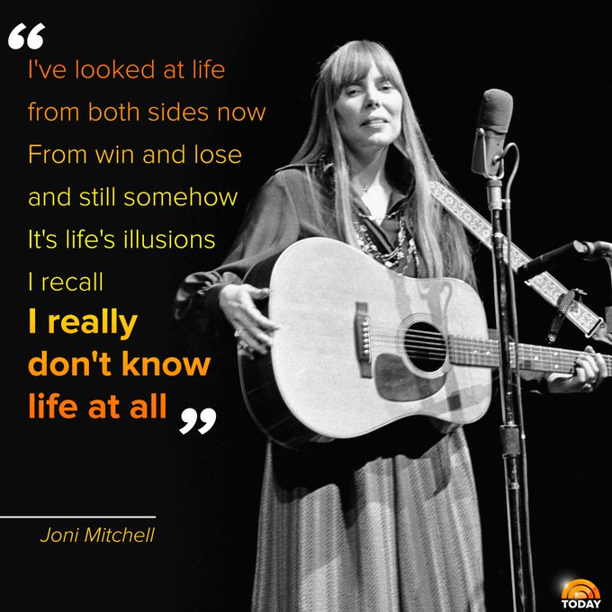 Happy birthday, Joni Mitchell! We re celebrating with these lyrics from her hit song, Both Sides, Now.
