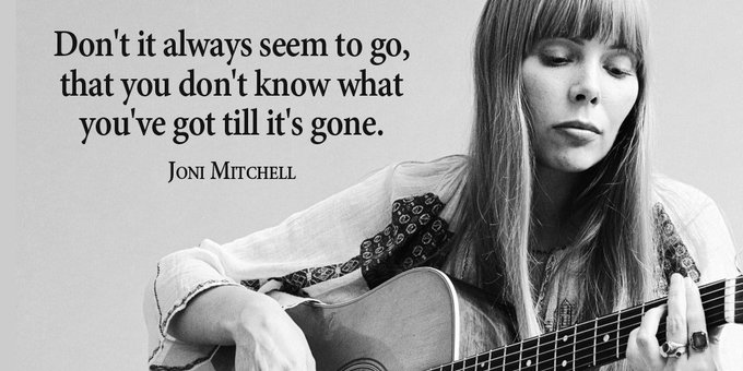 "Happy Birthday \""Joni Mitchell\"".  Truer words were never sung."