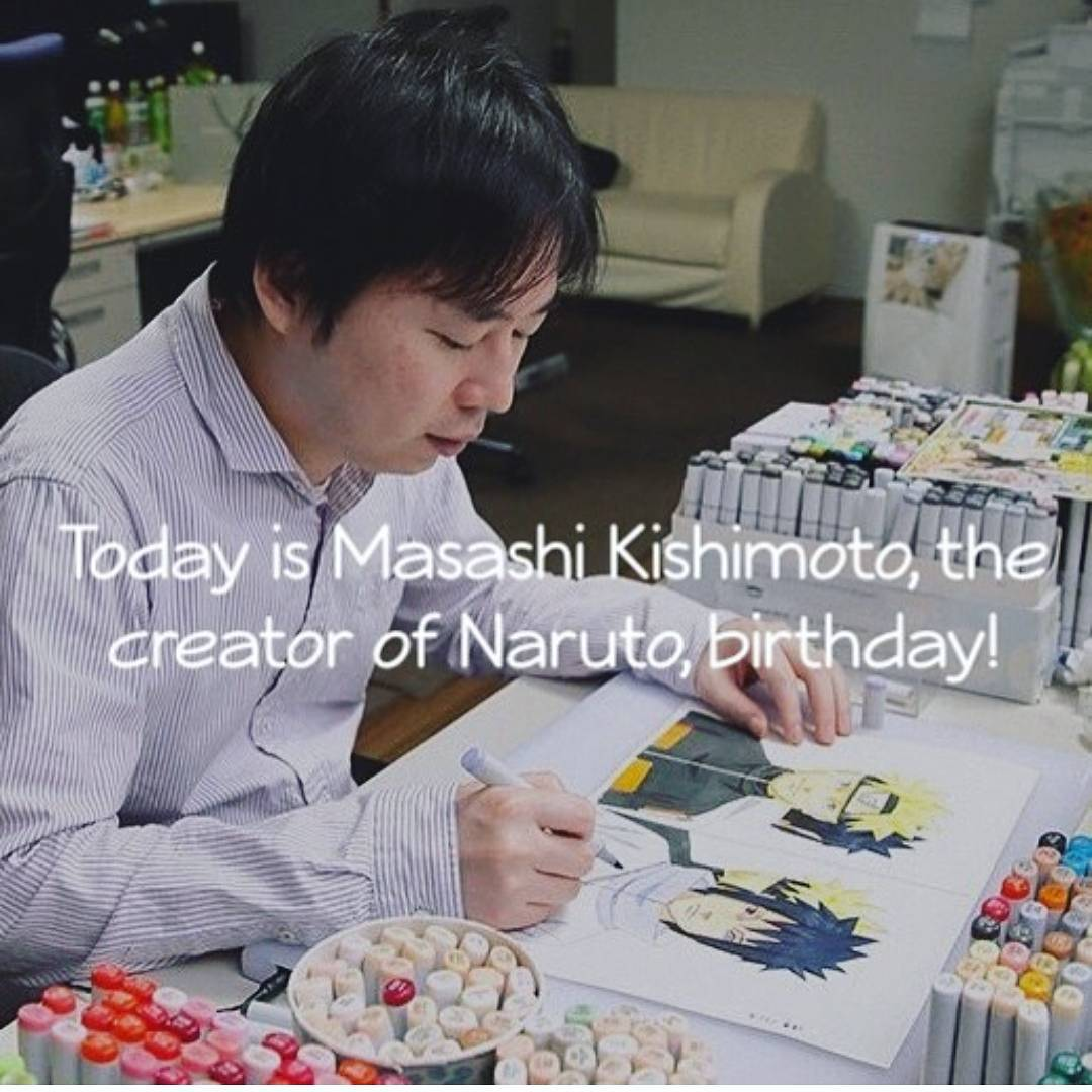 I feel lucky enough to born on this date just as yours...I really feel glad...Happy Birthday Masashi Kishimoto...