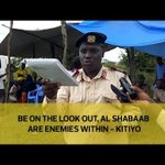Be on the look out, Al Shabaab are enemies within - Kitiyo