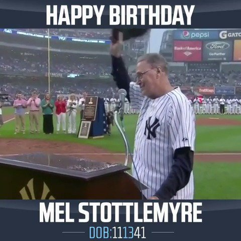 Happy birthday, Mel Stottlemyre!