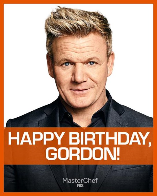 Happy birthday, Gordon Ramsay! Here\s to another year of you.