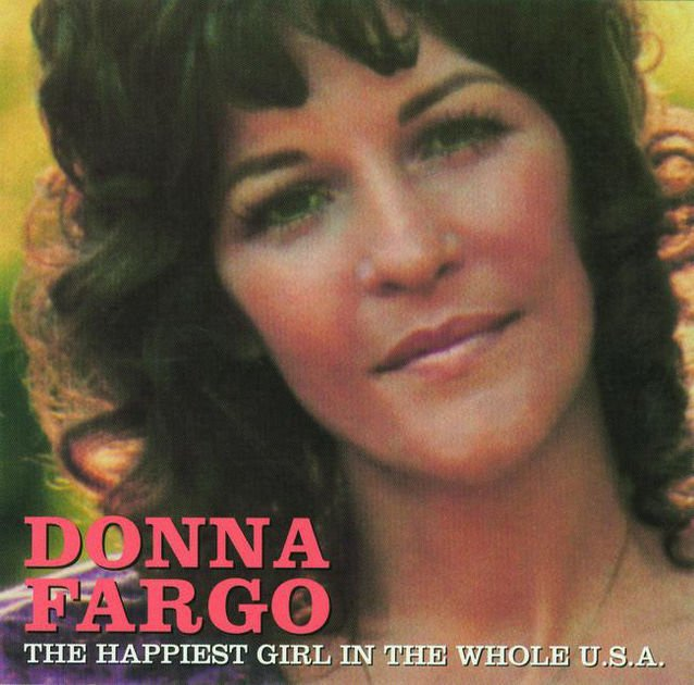 HAPPY BIRTHDAY to a country legend Donna Fargo-happiest Girl in the whole USA.
