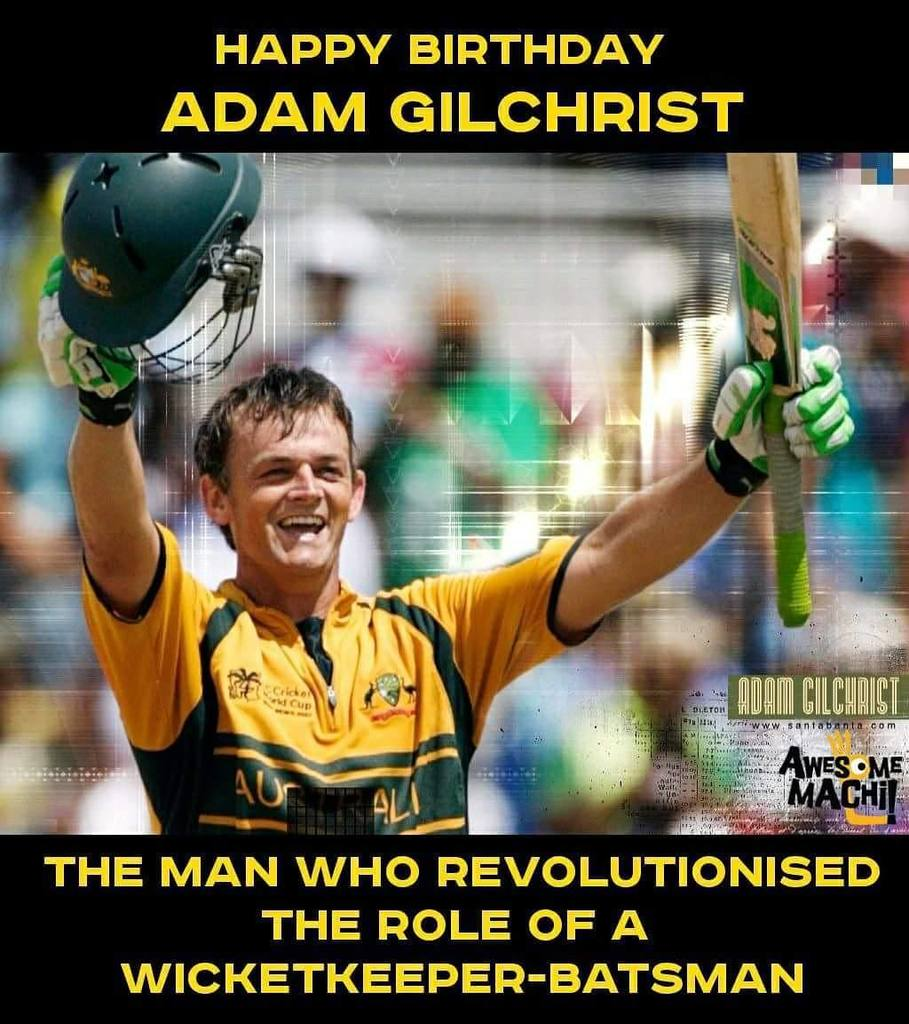 Happy Birthday Adam Gilchrist
