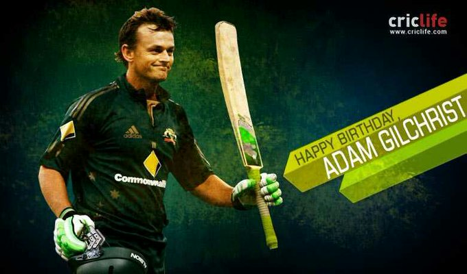 HAPPY BIRTHDAY GREAT HUMAN BEING WICKET KEEPER ADAM GILCHRIST