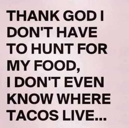 Have a great morning ☀ and fru taco tuesday