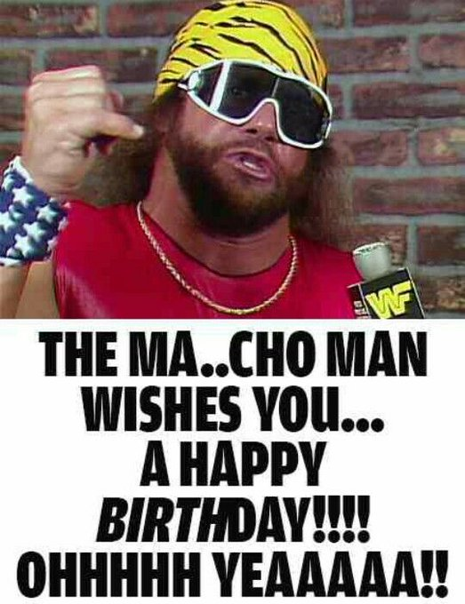 Happy Birthday to thr late great Macho Man Randy Savage. @