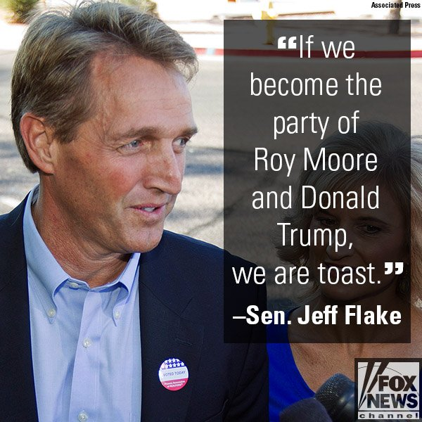 .@JeffFlake @GOP is 'toast' if it becomes party of @POTUS, @MooreSenate