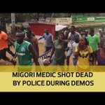 Migori medic shot dead by police during demos