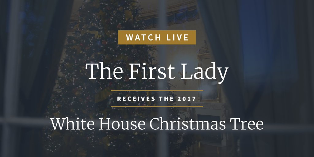 Watch LIVE as @FLOTUS receives the 2017 White House Christmas tree: https://t.co/uD919n1zbd https://t.co/CeC4UuJgg3