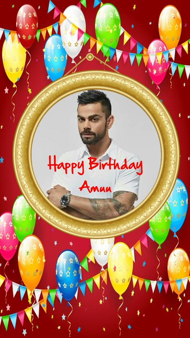 Happy birthday to you Amuuuu Hope all ur wishes come true with love virat kohli