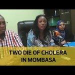 Two die of cholera in Mombasa