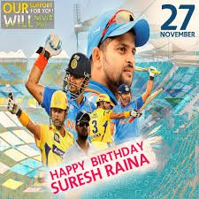 Coming soon                Birthday of                 Suresh raina  Happy birthday in advance