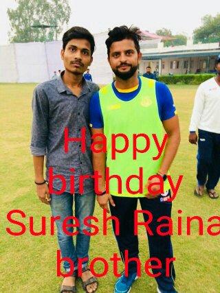 Happy birthday  My Inspiration My Ideal ....Suresh Raina brother