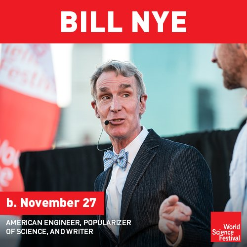 Happy Birthday to WSF friend and participant, Bill Nye the Science Guy!