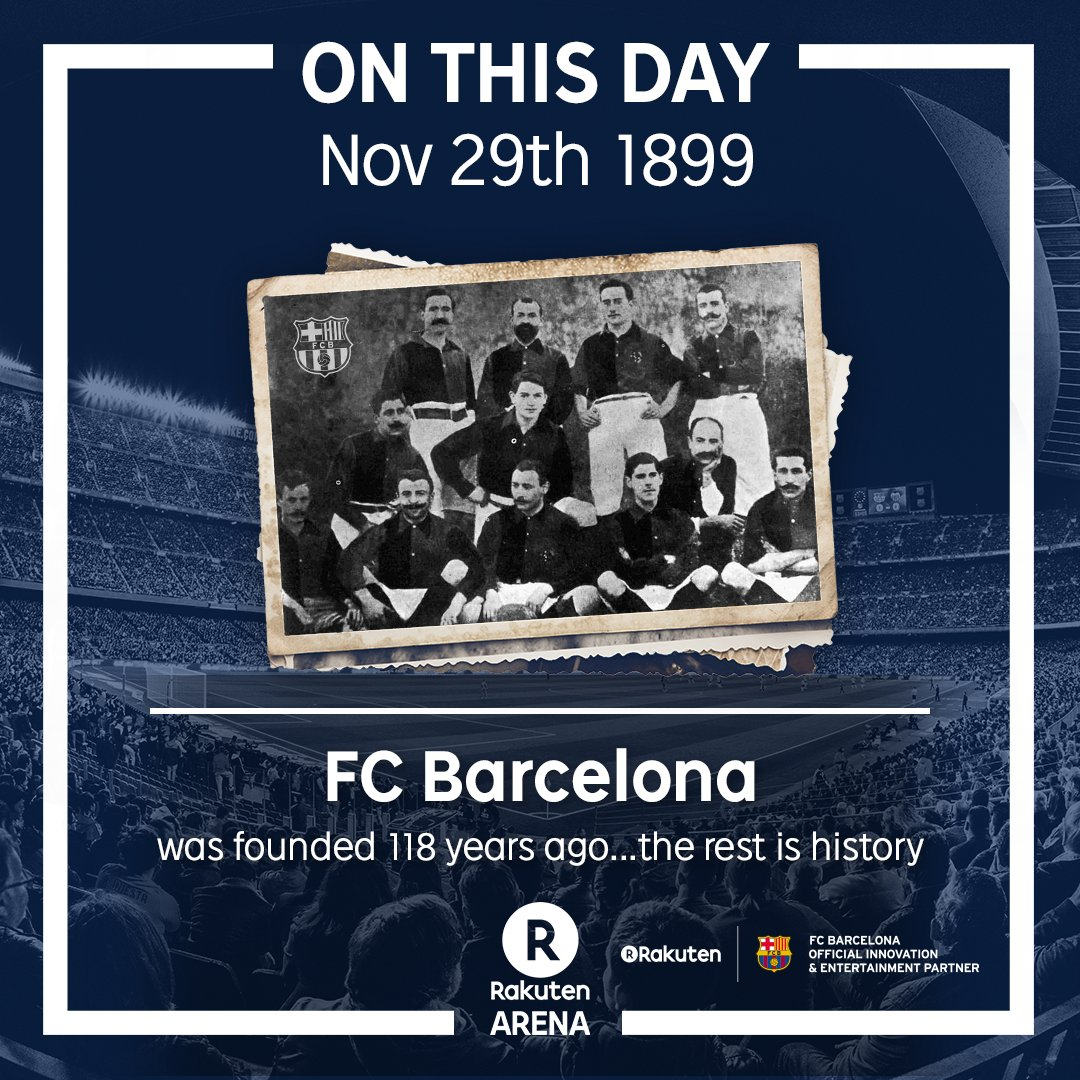 RT @RakutenArena: On this day 118 years ago, @FCBarcelona was founded.  The rest is history. #ForçaBarça https://t.co/vs8BA4TIei