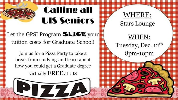 Calling all #UISedu seniors! Come get some FREE pizza and learn about the @UISGPSI program tonight from 8 to 10 p.m. in Stars Lounge. https://t.co/JPftQtoLHa