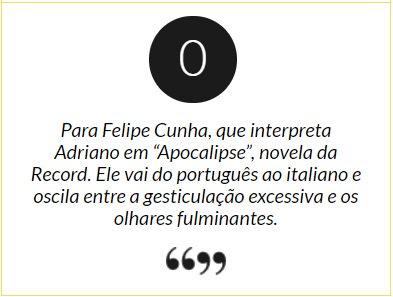 """Adriano. Foto do site da Patrícia Kogut que mostra Nota 0 para Felipe Cunha, que interpreta Adriano em """"Apocalipse"""". Mais em:"""