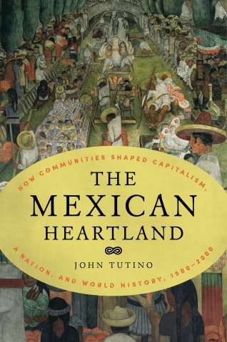 John Tutino: Mexico, Mexicans, and the Challenge of Global Capitalism https://t.co/CQPRKPLBY1 https://t.co/br9OqNy3vp
