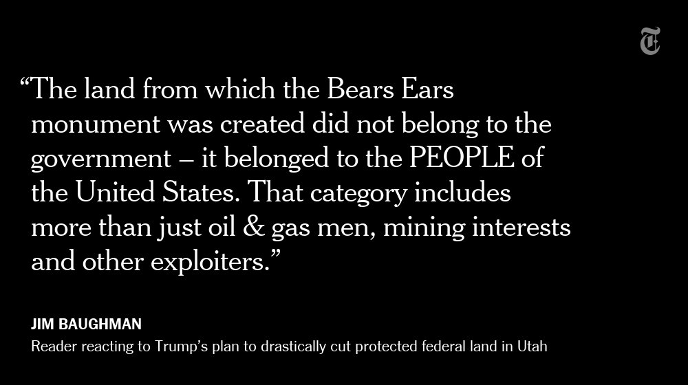 One NYT reader's reaction to Trump's plan to drastically cut protected federal land in Utah https://t.co/P0VkKAa3hY https://t.co/xS28UkHKfD