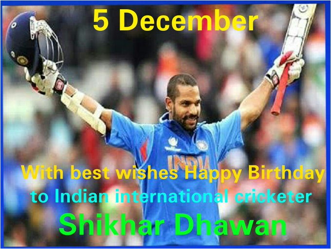 With best wishes Happy Birthday to Indian international cricketer  Shikhar Dhawan : Pride of India