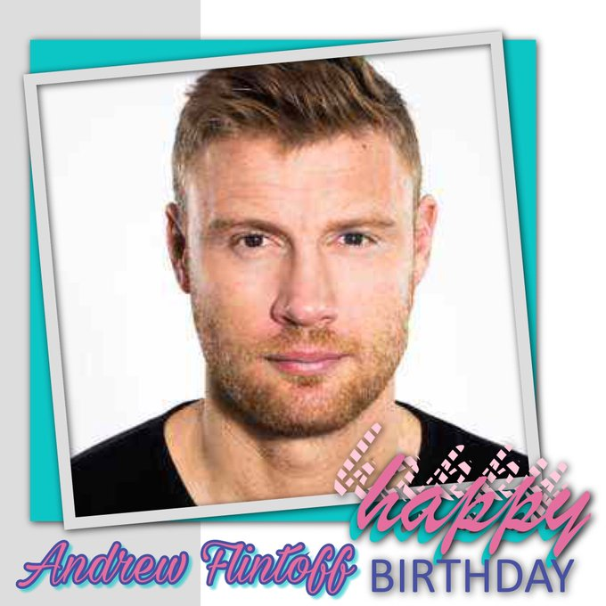 Happy Birthday Andrew Flintoff, Bill Ashton, Nick Park, Georgia Horsley, Debbie Rowe & James Lock
