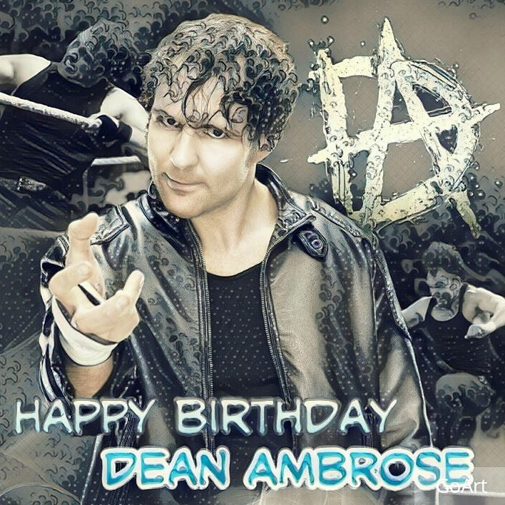Happy birthday Dean Ambrose