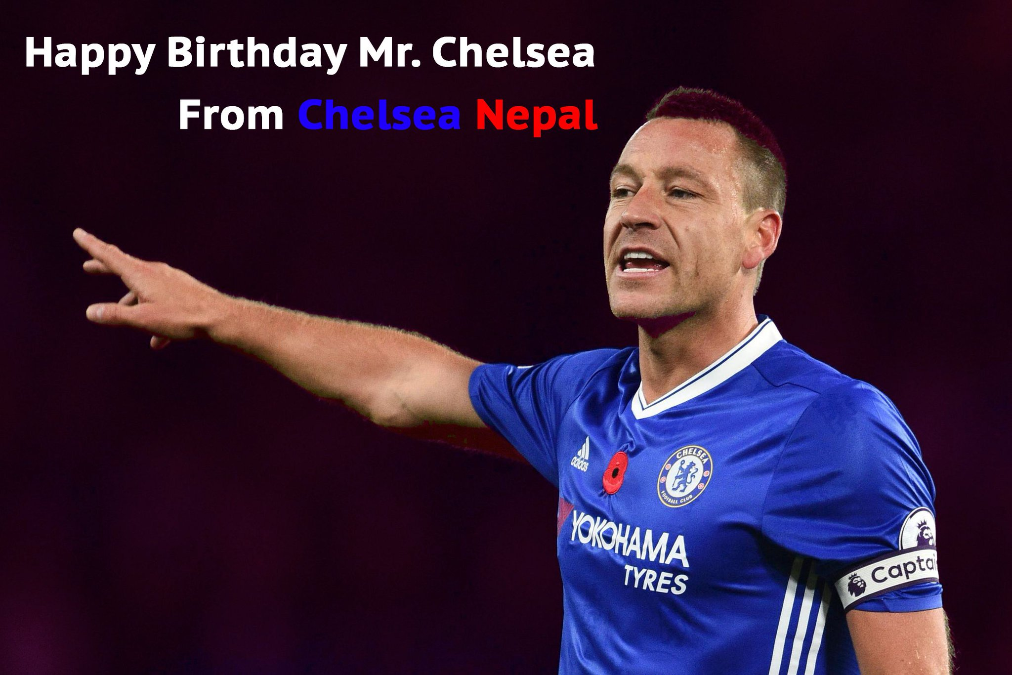 Happy Birthday John Terry! Captain, Leader, Legend. from Chelsea Nepal family.