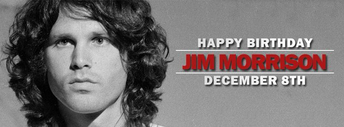". ""Happy Birthday to the infinite legend, Jim Morrison\""."