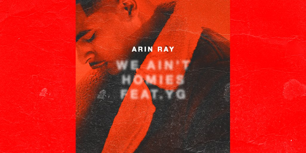 .@ArinRayCamp recruits @YG for the remix of his song #WeAintHomies https://t.co/67pI1NZ5fu https://t.co/urptEmEewQ