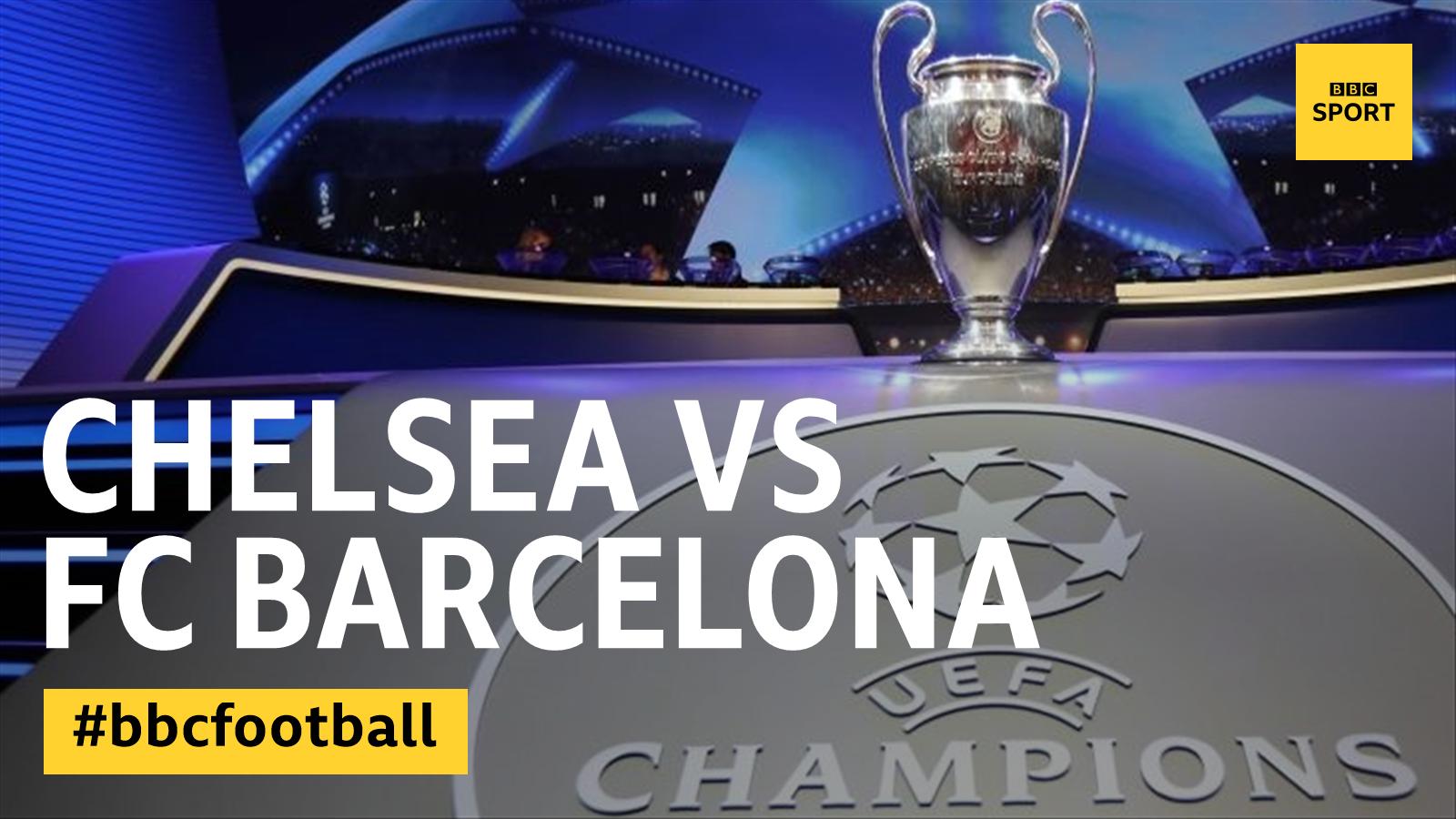 Chelsea v FC Barcelona �� https://t.co/5U77L86HKl #UCLDraw https://t.co/buAGrM8cR3
