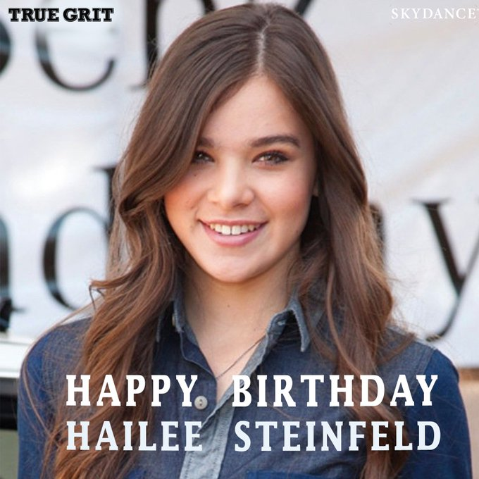 Happy birthday to the amazing and mega-talented Hailee Steinfeld!